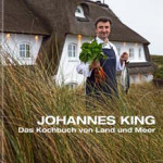 Das Kochbuch vom Land und Meer - Johannes King