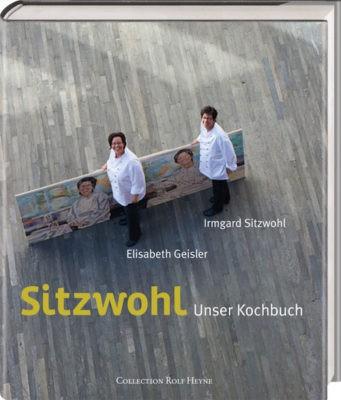 """Sitzwohl – Unser Kochbuch"" – Elisabeth Geisler & Irmgard Sitzwohl"