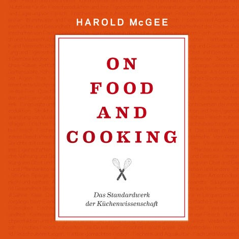 "Harold McGee | ""On Food and Cooking"""