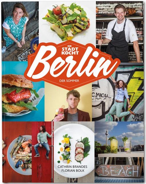 Berlin: Das Sommer-Kochbuch: Die Stadt kocht