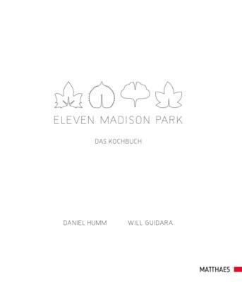 """Eleven Madison Park – Das Kochbuch"" – Daniel Humm"