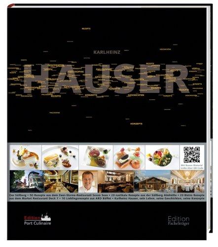 """""""Karlheinz Hauser: Rezepte, Konzepte, Geschichten, Philosophie"""" Karlheinz Hauser"""