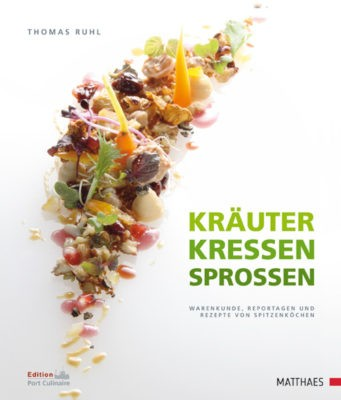 """Kräuter Kressen Sprossen"" – Thomas Ruhl Port Culinaire"