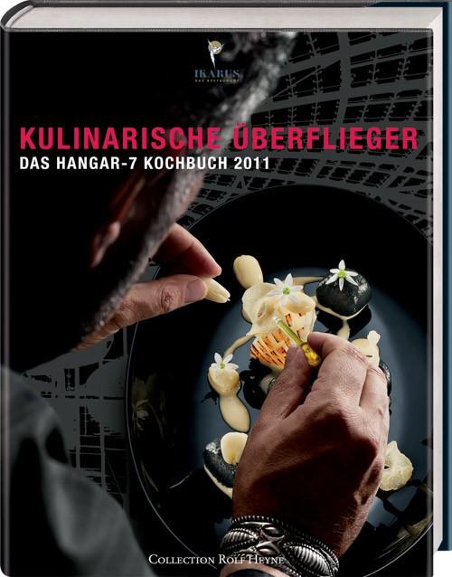 """""""Kulinarische Überflieger: Das Hangar- 7 Kochbuch 2011″ – Roland Trettl"""