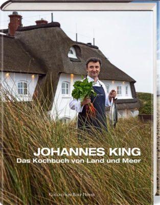"""""""Johannes King – Das Kochbuch von Land und Meer"""""""