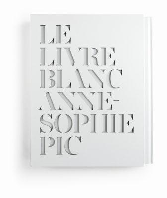 """""""Le Livre Blanc"""" - Anne Sophie Pic"""