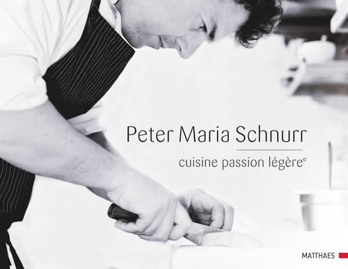 """""""cuisine passion légère"""" Peter Maria Schnurr"""