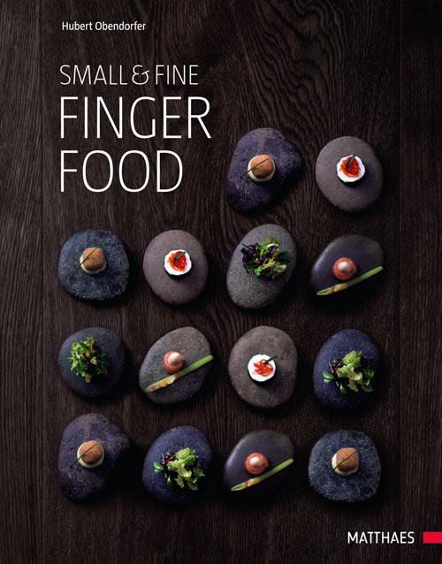 """Small & Fine Fingerfood"" – Hubert Obendorfer"