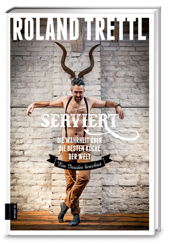 """""""Serviert."""" Roland Trettl"""