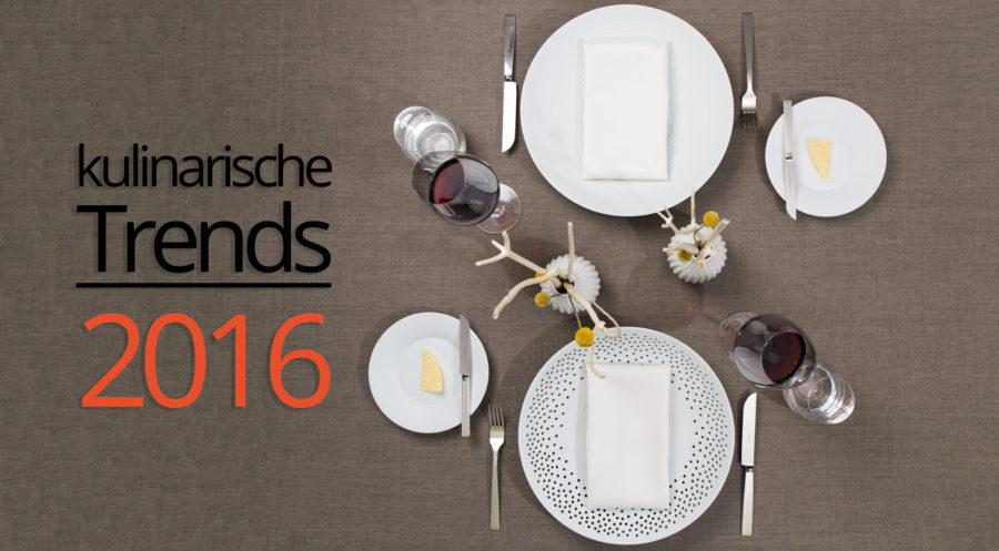 Die Trends 2016 – Ein Blick in die kulinarische Glaskugel