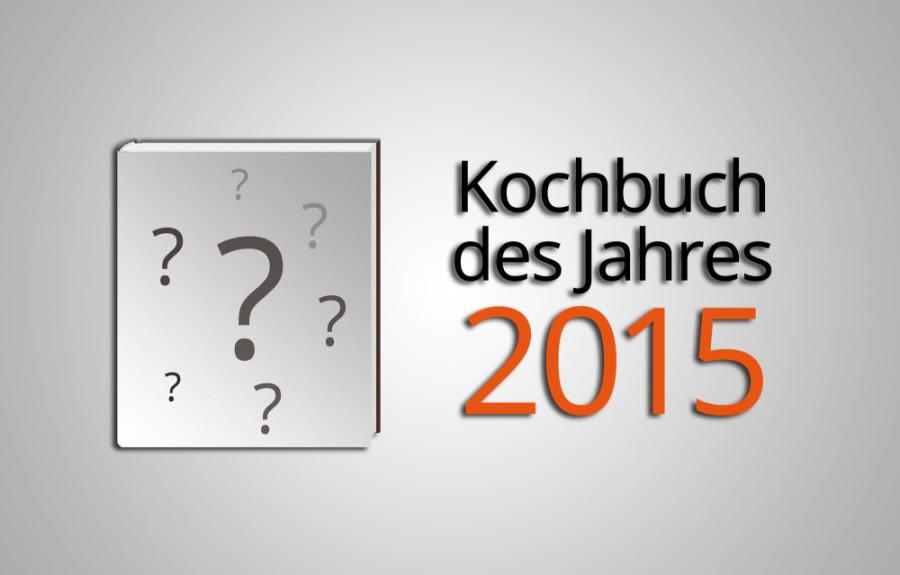 Die Wahl zum Kochbuch des Jahres 2015