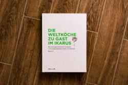 """""""Die Weltköche zu Gast im Ikarus – Band 3"""" Martin Klein und das Team"""