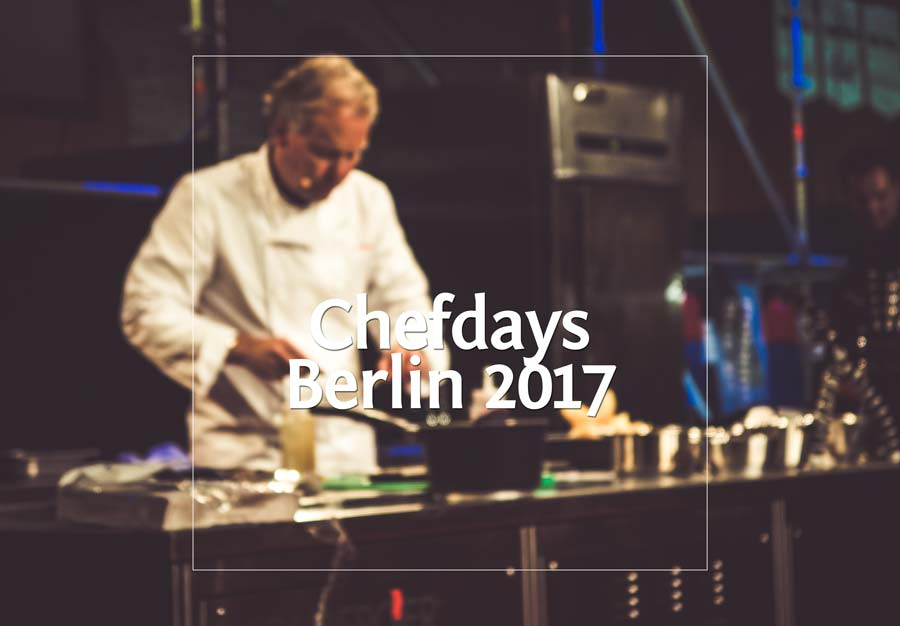 Chefdays Berlin 2017