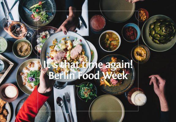 It`s that time again! • Berlin Food Week 2018