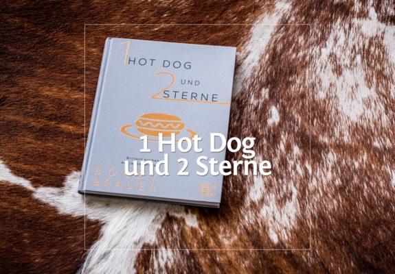 1 Hot Dog und 2 Sterne von Bobby Bräuer · Berliner Speisemeisterei