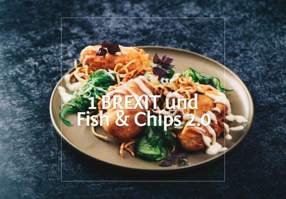 1 BREXIT und Fish & Chips 2.0