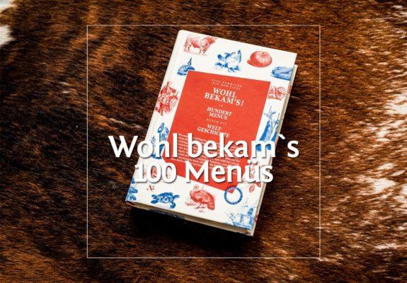 Wohl bekam`s - Inspirierende Menüs aus den letzten 800 Jahren · Berliner Speisemeisterei