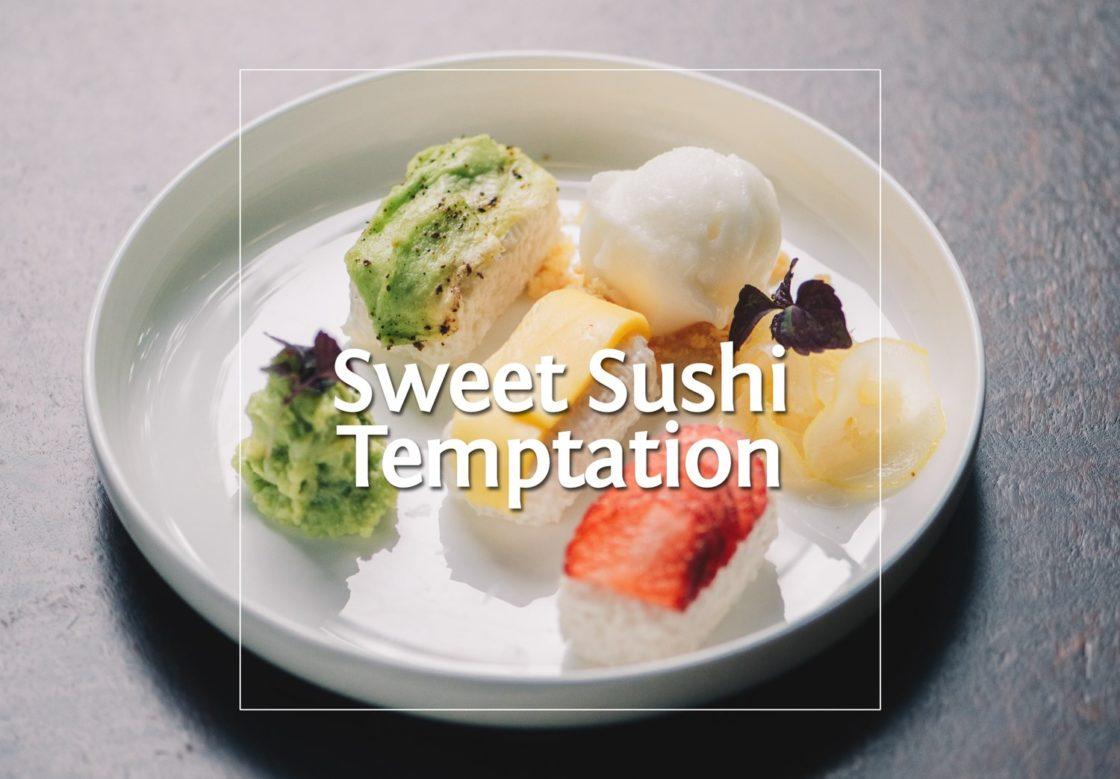 Sweet Sushi Temptation